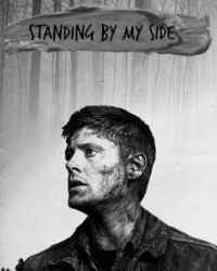 Standing by my side