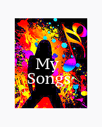 My songs...