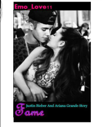 Fame. (Justin Bieber and Ariana Grande Story)