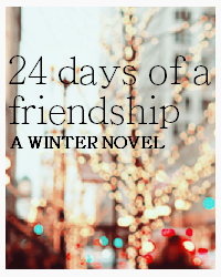 24 days of a friendship