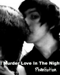 I Murder Love In The Night
