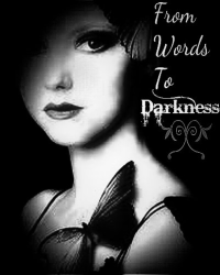From Words To Darkness *renewed*