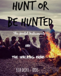 Hunt, Or be Hunted (The Walking Dead/ The Mortal Instruments)