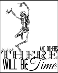 There Will Be Time [And Others]