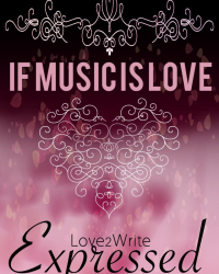 If Music is Love Expressed [For the Epic Poeticness Poetry Competition]