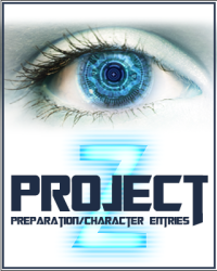 Project Z (Preparation/Character Entries here)