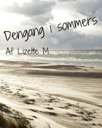 Dengang i sommers