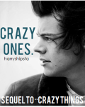 Crazy Ones (SEQUEL TO CRAZY THINGS)