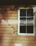 No Speak English