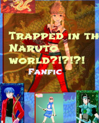 Trapped in The Naruto World?!?!? (discontinued)