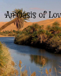 An Oasis of Love