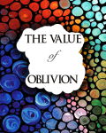 The Value of Oblivion