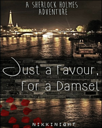Just a Favour, for a Damsel [Sherlock x Reader]