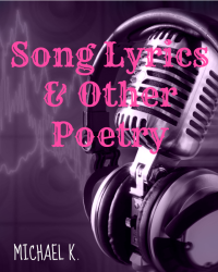 Song Lyrics & Other Poetry