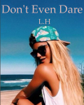 Don't even dare (completed)