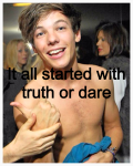 It all started with truth and dare