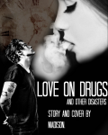 Love On Drugs (And Other Disasters) ❂ Harry Styles Fan Fiction