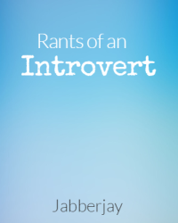 Rants of an introvert