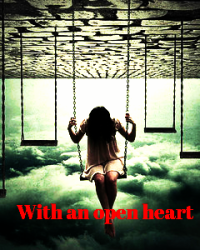 With an open heart..