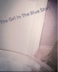 The Girl in the blue shirt