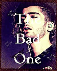 The Bad One (fan-fiction~Zayn Malik)