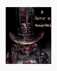 A Horror in Wonderland