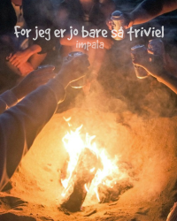 For jeg er jo bare så triviel