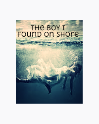 The Boy I Found on Shore