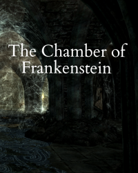 Gothic Horror; The Chamber of Victor Frankenstein