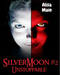 Silver Moon #2- Unstoppable
