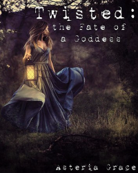 Twisted: The Fate of a Goddess