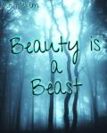 Beauty is a Beast