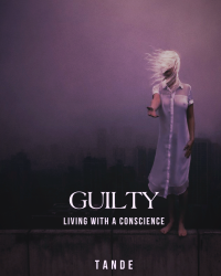 Guilty [For: The Sin Eater's Daughter Writing Competition]