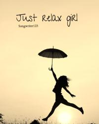 Just relax girl