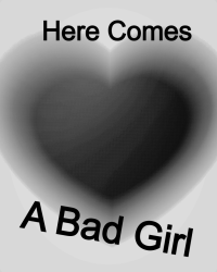 Here Comes A Bad Girl