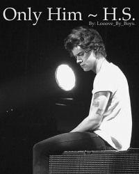 Only Him ~ H.S.