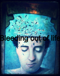 Bleeding out of life