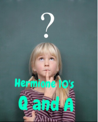 Hermione10's Q and A
