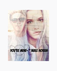 You're mine. ~ Niall Horan