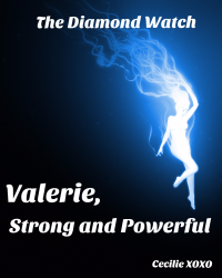 Valerie, Strong and Powerful