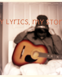 My lyrics, my story