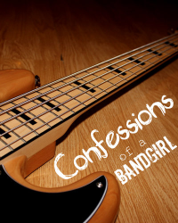 Confession of a Bandgirl