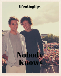 Nobody Knows (Larry Stylinson)