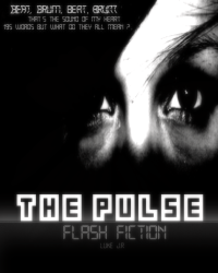 THE PULSE - FLASH FICTION -