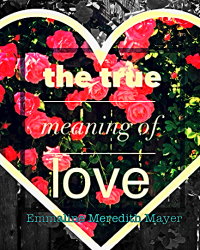 The True Meaning of Love