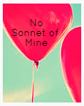 No Sonnet of Mine