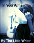 In Your Arms - A 1D Fanfic