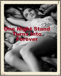 One Night Stand,Turn Into Forever