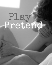 Play Pretend «H.S. Fanfic»