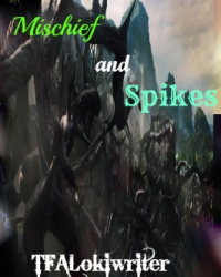 Mischief and Spikes